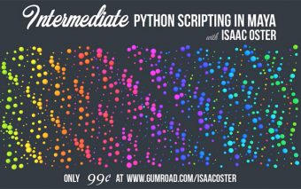 Isaac Oster Launches Intermediate Maya Python Scripting Series for 99¢