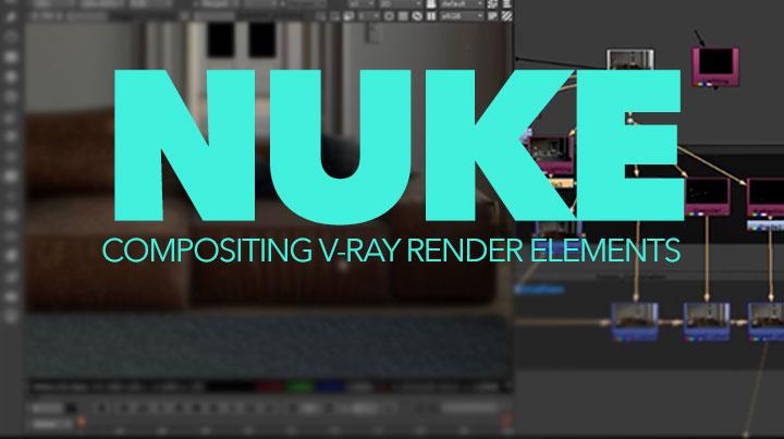 Compositing V-Ray Render Elements in Nuke - Lesterbanks