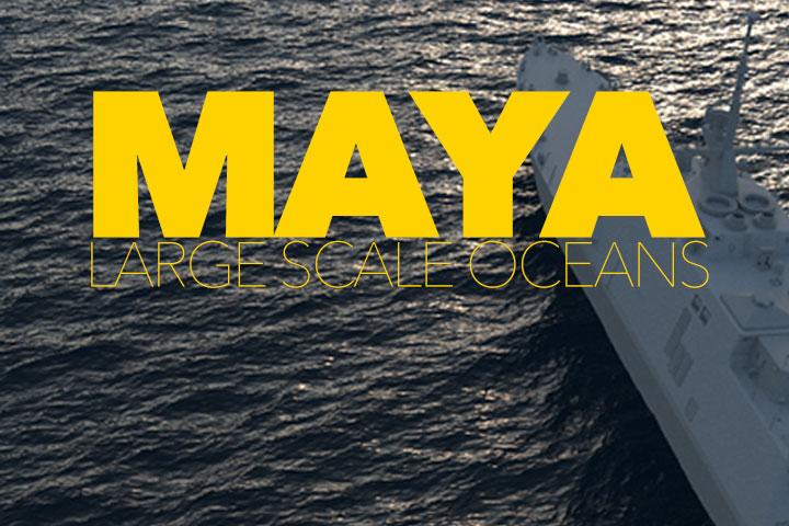 aaOcean for Maya large scale ocean simulation