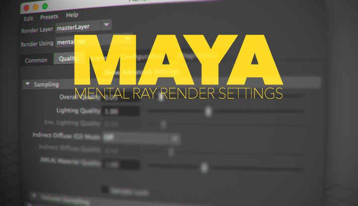 Understanding the New Mental Ray Render Settings in Maya 2016