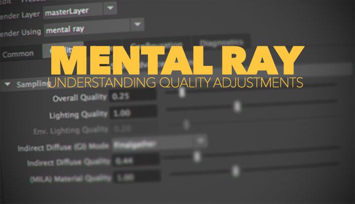 Balancing Quality Adjustments in Mental Ray Maya 2016