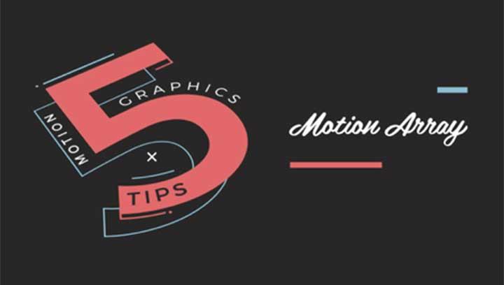 5 Tips For The Motion Graphics Beginner