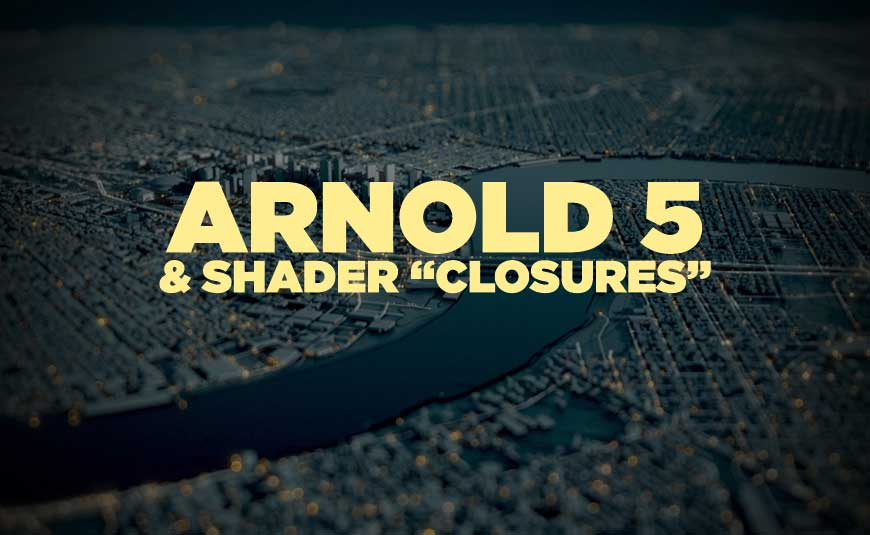 Arnold 5 Decouples Shader and Renderer With Shader Closures