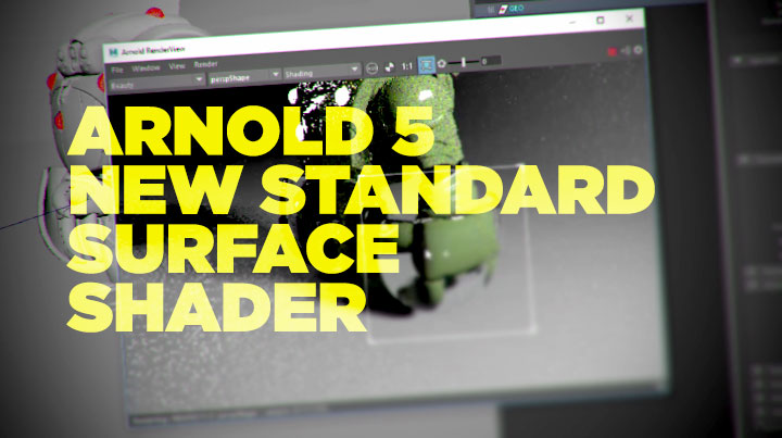 Get to Know the Arnold 5 New Standard Surface Shader