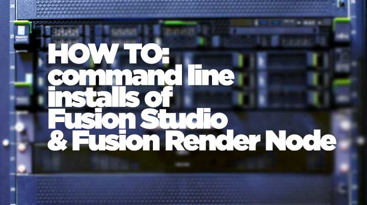 Automating Fusion Installations for Render Nodes
