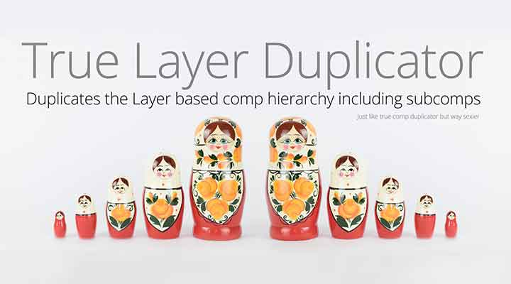 Free True Layer Duplicator Script for Ae Dups Everything